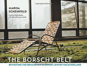 The Borscht Belt: Revisiting The Remains Of America'S Jewish Vacationland
