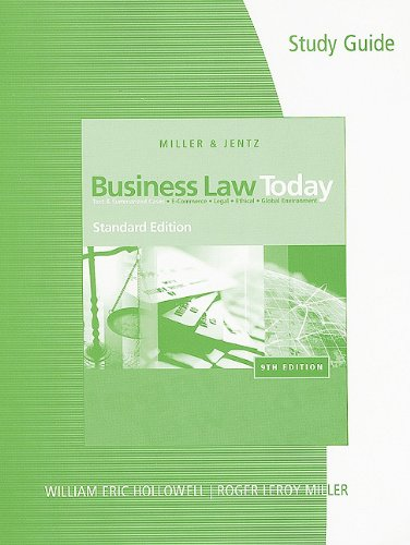 Study Guide For Miller/Jentzs Business Law Today, Standard Edition