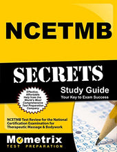 Load image into Gallery viewer, Ncetmb Secrets Study Guide: Ncetmb Test Review For The National Certification Examination For Therapeutic Massage & Bodywork