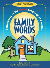 Load image into Gallery viewer, Family Words: A Dictionary Of The Secret Language Of Families (How America Speaks Series)