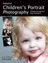 Load image into Gallery viewer, Professional Children'S Portrait Photography: Techniques And Images From Master Photographers (Pro Photo Workshop)