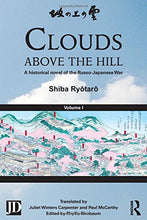 Load image into Gallery viewer, Clouds Above The Hill: A Historical Novel Of The Russo-Japanese War, Volume 1