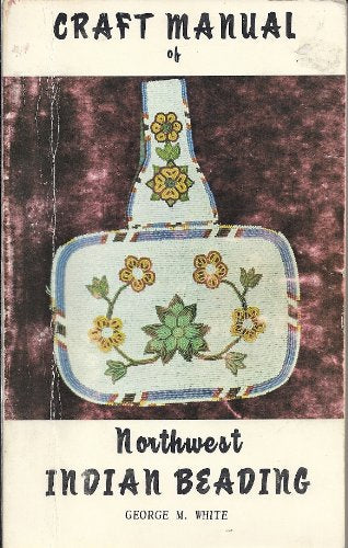 Craft Manual Of Northwest Indian Beading