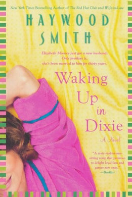 Waking Up In Dixie: A Novel