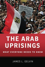 Load image into Gallery viewer, The Arab Uprisings: What Everyone Needs To Know