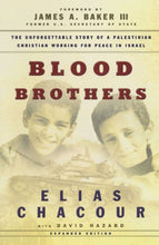 Load image into Gallery viewer, Blood Brothers: The Dramatic Story Of A Palestinian Christian Working For Peace In Israel