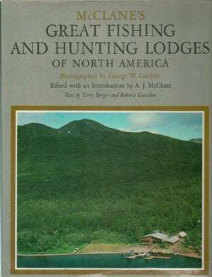 Mcclane'S Great Fishing And Hunting Lodges Of North America