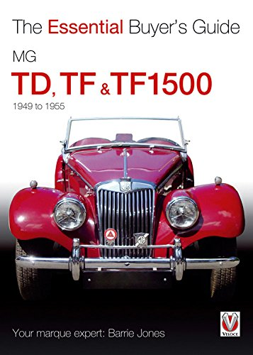 Mg Td, Tf & Tf1500: 1949-1955 (The Essential Buyer'S Guide)