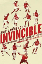 Load image into Gallery viewer, Invincible: Inside Arsenal'S Unbeaten 2003-2004 Season