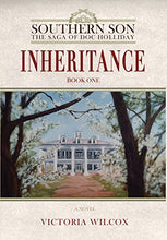 Load image into Gallery viewer, Inheritance (Southern Son: The Saga Of Doc Holliday)