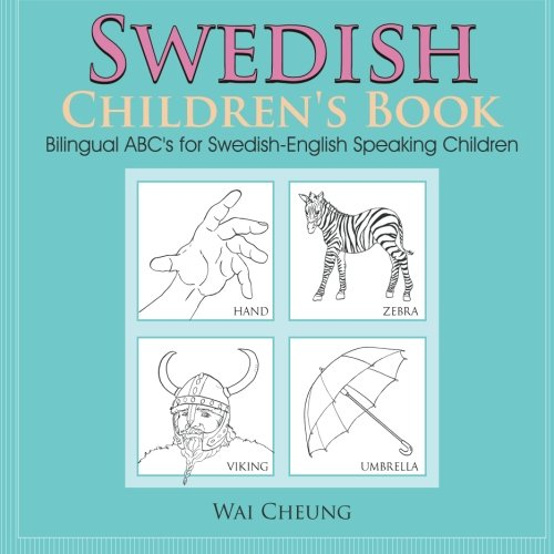 Swedish Children'S Book: Bilingual Abc'S For Swedish-English Speaking Children (English And Swedish Edition)