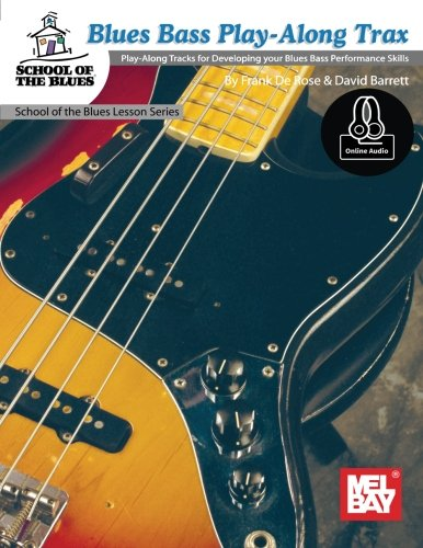 Blues Bass Play-Along Trax: Play-Along Tracks For Developing Your Blues Bass Performance Skill (School Of Blues)
