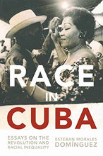 Load image into Gallery viewer, Race In Cuba: Essays On The Revolution And Racial Inequality