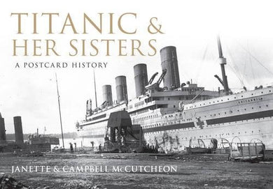 Titanic And Her Sisters: A Postcard History