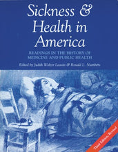 Load image into Gallery viewer, Sickness And Health In America: Readings In The History Of Medicine And Public Health