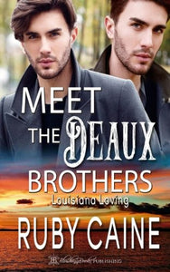 Meet The Deaux Brothers (Louisiana Loving)