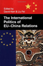 Load image into Gallery viewer, The International Politics Of Eu-China Relations (British Academy Occasional Papers)