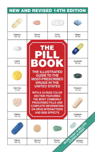 The Pill Book (14Th Edition): New And Revised 14Th Edition The Illustrated Guide To The Most-Prescribed Drugs In The United States (Pill Book (Quality Paper))