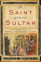 Load image into Gallery viewer, The Saint And The Sultan: The Crusades, Islam, And Francis Of Assisi'S Mission Of Peace