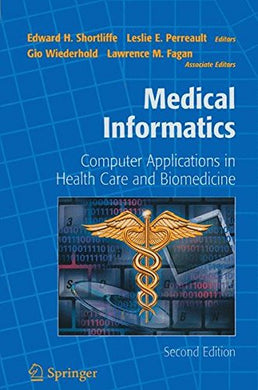 Medical Informatics: Computer Applications In Health Care And Biomedicine (Health Informatics)