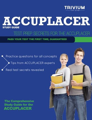 Accuplacer Study Guide: Test Prep Secrets For The Accuplacer