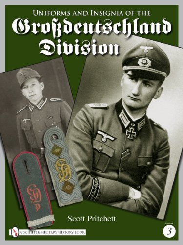 Uniforms And Insignia Of The Grossdeutschland Division: Volume 3