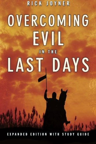 Overcoming Evil In The Last Days Expanded Edition With Study Guide