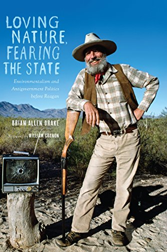 Loving Nature, Fearing The State: Environmentalism And Antigovernment Politics Before Reagan (Weyerhaeuser Environmental Books)