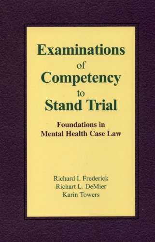 Examinations Of Competency To Stand Trial: Foundations In Mental Health Case Law