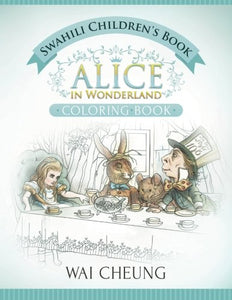 Swahili Children'S Book: Alice In Wonderland (English And Swahili Edition)