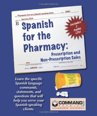Spanish For The Pharmacy: Prescription And Non-Prescription Sales