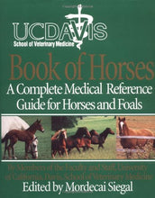 Load image into Gallery viewer, Uc Davis School Of Veterinary Medicine Book Of Horses: A Complete Medical Reference Guide For Horses And Foals