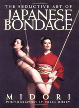 Load image into Gallery viewer, Seductive Art Of Japanese Bondage
