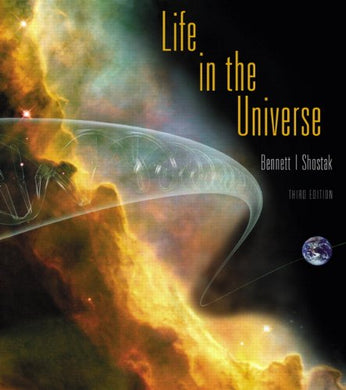 Life In The Universe (3Rd Edition) (Bennett Science & Math Titles)