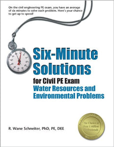 Six-Minute Solutions For Civil Pe Exam Water Resources And Environmental Problems