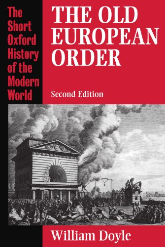 The Old European Order 1660-1800 (Short Oxford History Of The Modern World)