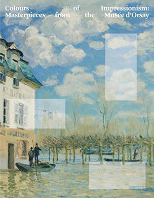 Colours Of Impressionism: Masterpieces From The Musee Dorsay