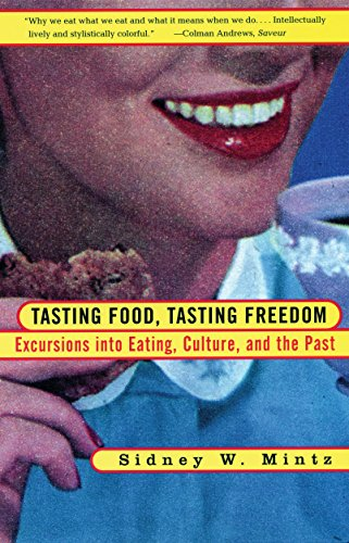 Tasting Food, Tasting Freedom: Excursions Into Eating, Power, And The Past
