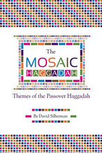 Load image into Gallery viewer, The Mosaic Haggadah: Themes Of The Passover Haggadah