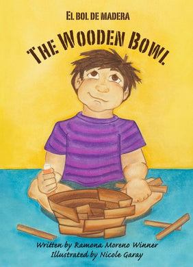 The Wooden Bowl - El Bol De Madera (English And Spanish Edition)