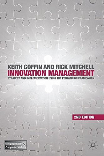 Innovation Management: Strategy And Implementation Using The Pentathlon Framework, Second Edition