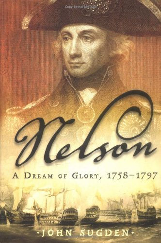 Nelson: A Dream Of Glory, 1758-1797