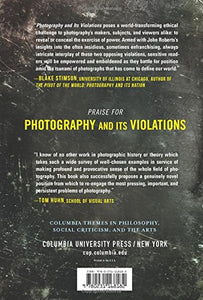 Photography And Its Violations (Columbia Themes In Philosophy, Social Criticism, And The Arts)
