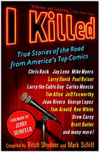 Load image into Gallery viewer, I Killed: True Stories Of The Road From America'S Top Comics