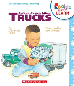 Joshua James Likes Trucks (Rookie Ready To Learn)