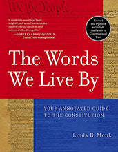 Load image into Gallery viewer, The Words We Live By: Your Annotated Guide To The Constitution (Stonesong Press Books)