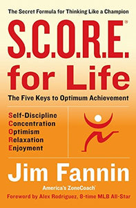 S.C.O.R.E. For Life (R): The Secret Formula For Thinking Like A Champion