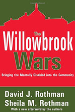 Load image into Gallery viewer, The Willowbrook Wars: Bringing The Mentally Disabled Into The Community