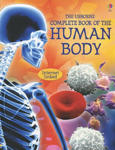 The Usborne Complete Book Of The Human Body: Internet Linked (Complete Books)