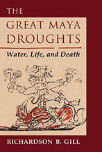 Load image into Gallery viewer, The Great Maya Droughts: Water, Life, And Death